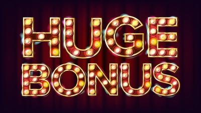 Huge Bonus
